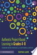 Authentic Project Based Learning In Grades 4 8
