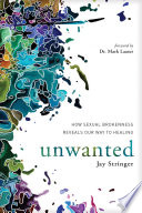 """Unwanted: How Sexual Brokenness Reveals Our Way to Healing"" by Jay Stringer"