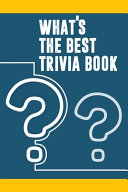What s the Best Trivia Book