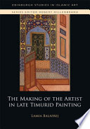 Making of the Artist in Late Timurid Painting