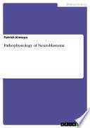 Pathophysiology of Neuroblastoma