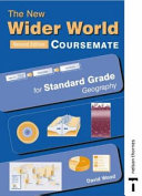 The New Wider World Coursemate for Standard Grade Geography