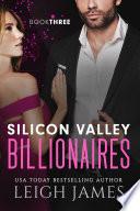 Silicon Valley Billionaires  Book Three