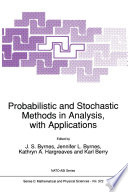Probabilistic and Stochastic Methods in Analysis  with Applications