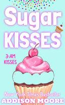 Sugar Kisses (3:AM Kisses 3)