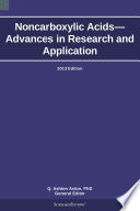 Noncarboxylic Acids   Advances in Research and Application  2013 Edition