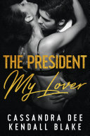 The President, My Lover