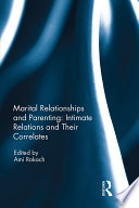 Marital Relationships and Parenting  Intimate relations and their correlates