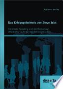Das Erfolgsgeheimnis von Steve Jobs: Corporate Speaking und die Bedeutung öffentlicher Auftritte von Führungskräften