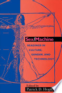 """Sex/machine: Readings in Culture, Gender, and Technology"" by Patrick D. Hopkins, Autumn Stanley, Ruth Schwartz Cowan, Michèle Martin, Virginia Scharff"
