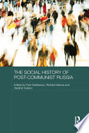 The Social History Of Post Communist Russia