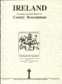 County Roscommon, Ireland, genealogy and family history notes.: