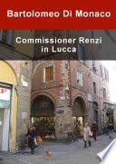 Commissioner Renzi in Lucca