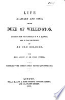 Life, Military and Civil, of the Duke of Wellington