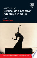 Handbook of Cultural and Creative Industries in China Book