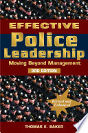 """Effective Police Leadership: Moving Beyond Management"" by Thomas E. Baker"