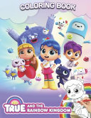 True and the Rainbow Kingdom Coloring Book
