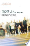 Culture in a Post-Secular Context