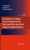 Generalized Low Voltage Circuit Techniques for Very High Speed Time Interleaved Analog to Digital Converters