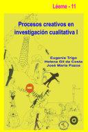 Procesos creativos en investigación cualitativa I