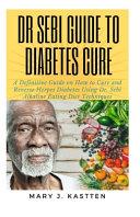 Dr Sebi Guide to Diabetes Cure Pdf/ePub eBook