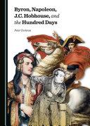 Byron, Napoleon, J.C. Hobhouse, and the Hundred Days