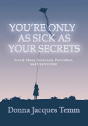 You're Only As Sick As Your Secrets
