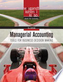 """""""Managerial Accounting: Tools for Business Decision Making"""" by Jerry J. Weygandt, Paul D. Kimmel, Donald E. Kieso"""