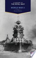 A History of the Royal Navy  World War II