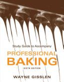 Study Guide to Accompany Professional Baking  Sixth Edition