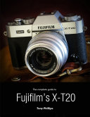 The Complete Guide to Fujifilm's X-t20