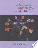 The Wadsworth Anthology of Drama + Premium Website and Guide to Live Theatre Printed Access Card