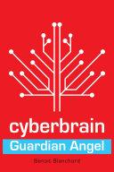Cyberbrain: Guardian Angel [Pdf/ePub] eBook