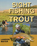Sight Fishing for Trout