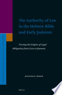 The Authority Of Law In The Hebrew Bible And Early Judaism