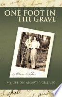 One Foot in the Grave My Life on an Artificial Leg Book PDF