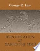 Identification of Darius the Mede