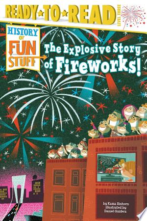Download The Explosive Story of Fireworks! Free Books - Dlebooks.net