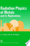 Radiation Physics Of Metals And Its Applications Book PDF