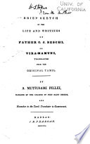 Brief sketch of the life and writings of Father C.J. Beschi, or, Vira-mamuni, tr. from the original Tamil
