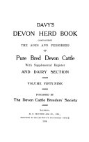 Davy s Devon Herd Book Containing the Ages and Pedigrees of Pure Bred Devon Cattle with Supplemental Register and Dual purpose Section Book PDF