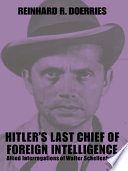 Hitler s Last Chief of Foreign Intelligence