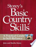 """""""Storey's Basic Country Skills: A Practical Guide to Self-Reliance"""" by John Storey, Martha Storey"""