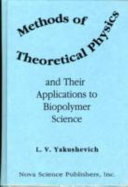Methods of Theoretical Physics and Their Applications to Biopolymer Science Book