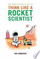 The Seven Secrets of How to Think Like a Rocket Scientist Book PDF