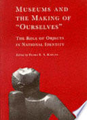 Museums and the Making of