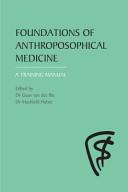 Foundations of Anthroposophical Medicine