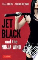 Jet Black and the Ninja Wind Book PDF