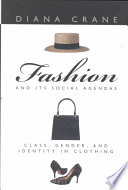 Fashion and Its Social Agendas, Class, Gender, and Identity in Clothing by Diana Crane PDF