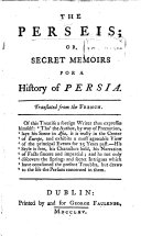 The Perseis, Or, Secret Memoirs for a History of Persia